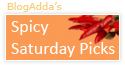 Spicy Saturday Picks by BlogAdda