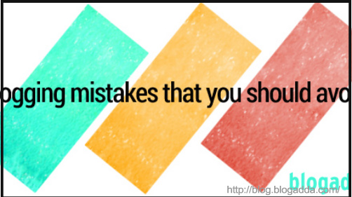 Blogging Mistakes to Avoid - BlogAdda Collective