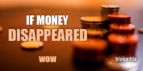 wow-If-money-disappeared
