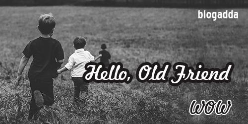WOW-Hello-Old-Friend
