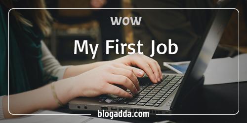 blogpost-wow-my-first-job