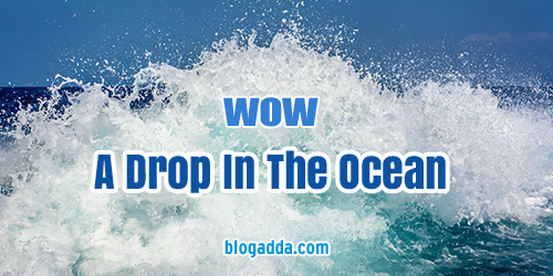 wow drop in the ocean