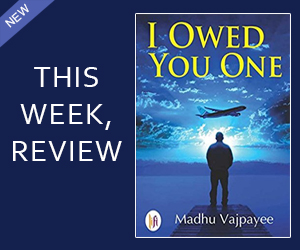 I Owed You One - Book Review - Madhu Vajpayee