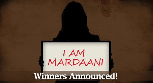 I am Mardaani Winners Announced