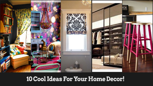 10 cool ideas for your home decor - Home decor blog posts