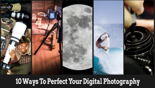 10-ways-to-perfect-your-digital-photography