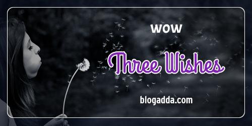 blogpost-wow-three-wishes