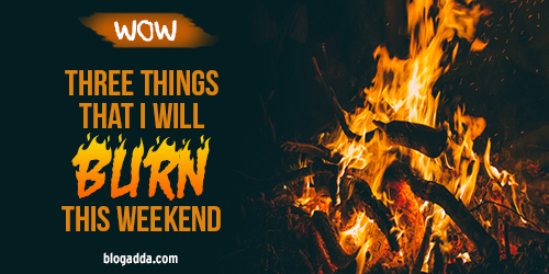wow burn this weekend holi
