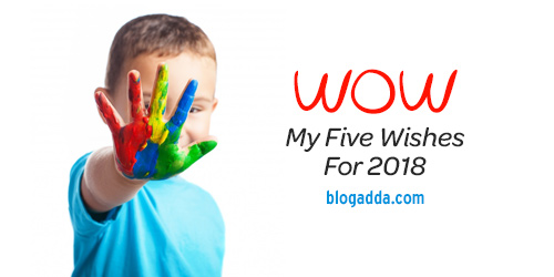 My Five Wishes For 2018