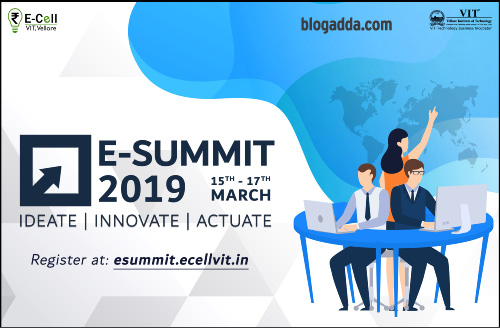 E-Summit 2019 - E-Cell, Vellore Institute of Technology, Vellore