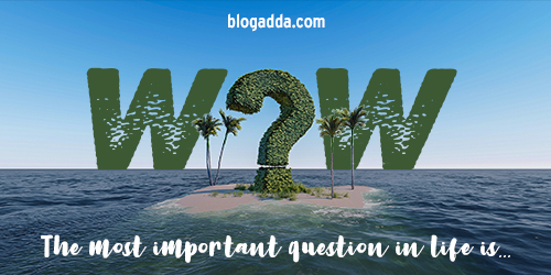 WOW: The Most Important Question In Life Is...