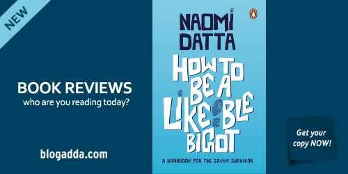 Book Review - How To Be A Likeable Bigot by Naomi Datta