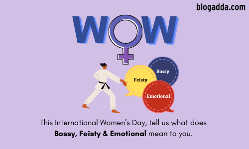 WOW: Are You Bossy, Feisty & Emotional? Tell Us.