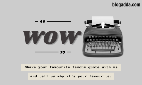 Write Over Weekend: What Is Your Favourite Famous Quote?