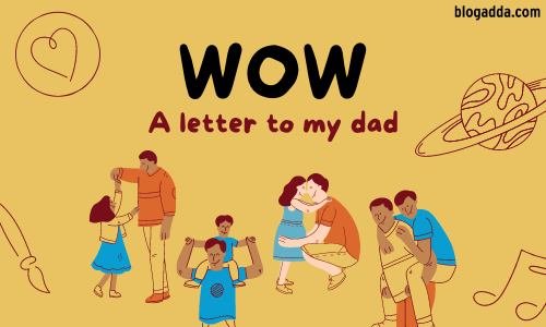 WOW: A Letter To My Dad On Father's Day