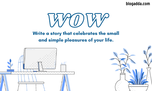 Write Over Weekend: Celebrating The Simple Pleasures In Life