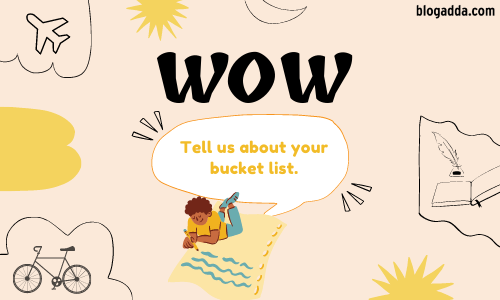 Write Over Weekend: Tell Us About Your Bucket List
