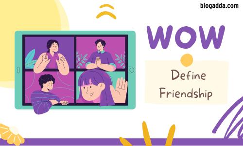 Define Friendship - WOW